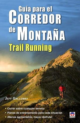 unademagiaporfavor-epub-pdf-ebook-kindle-libro-guia-para-el-corredor-de-montana-trail-running-jeff-galloway-tutor-deporte-runners-correr-salud-abril-2015-portada-gratis